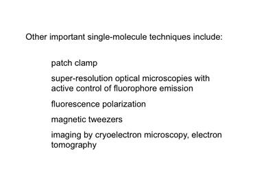 Slide 18 Other techniques in single-molecule biology