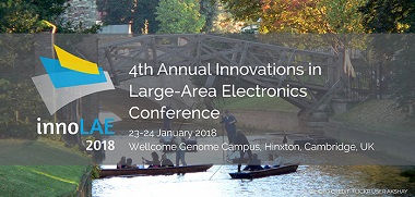 4th Annual Innovations in Large-Area Electronics Conference 23-24 January 2018, Wellcome Genome Campus, Hinxton, Cambridge, UK